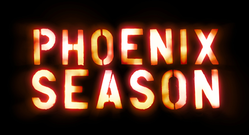 Stencil font reading 'Phoenix Season'. The letters are red and orange colours on a black background.